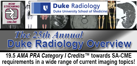 25th Annual Duke Radiology Overview Radiology CME