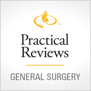 Practical Reviews in General Surgery