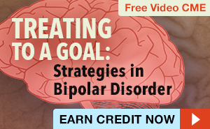Treating to a Goal: Evidence-Based and Real-World Strategies in Bipolar Disorder