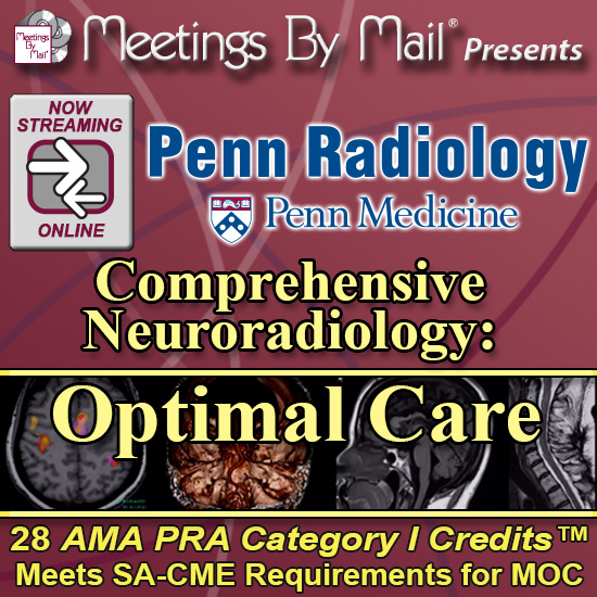Penn Radiology's Comprehensive Neuroradiology: Optimal Care