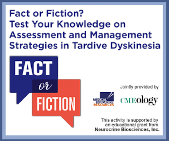 Fact or Fiction Tardive