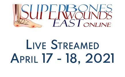 Superbones Superwounds East 2021 Virtual Conference – April 17-18, 2021