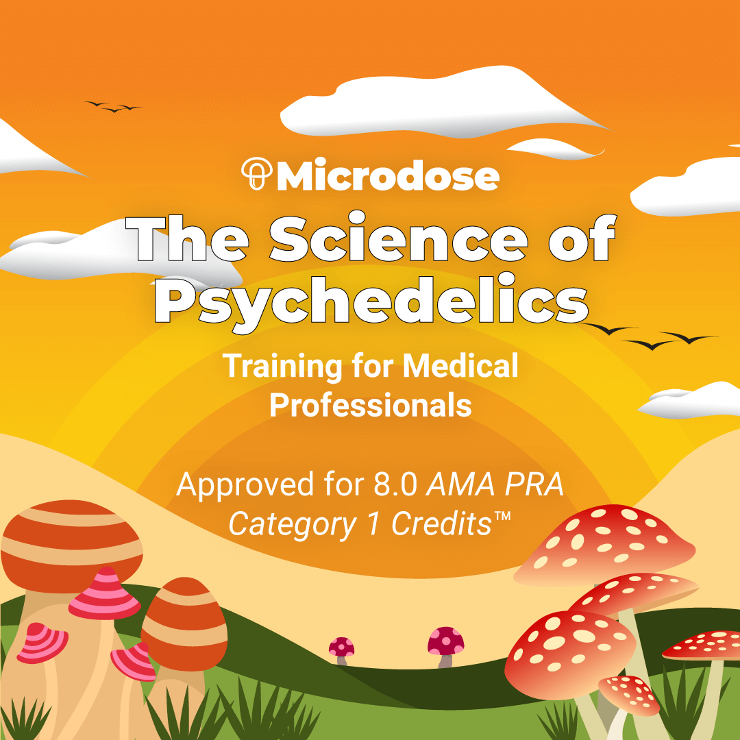 The Science of Psychedelics - Training for Medical Professionals CME Accreditation - Physicians