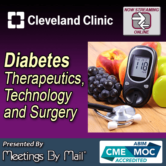 Meetings-By-Mail Cleveland Clinic Diabetes Therapeutics, Technology and Surgery